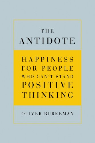 Antidote Happiness for People Who Can't Stand Positive Thinking  2012 edition cover