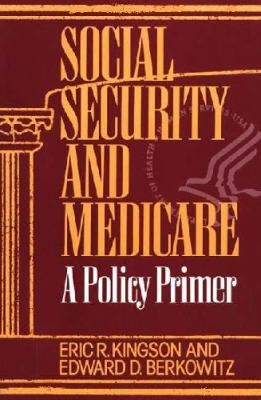 Social Security and Medicare A Policy Primer  1993 9780865692015 Front Cover
