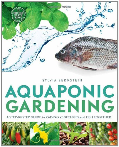 Aquaponic Gardening A Step-By-Step Guide to Raising Vegetables and Fish Together N/A edition cover