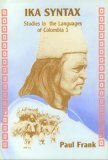 Ika Syntax Studies in the Languages of Colombia I N/A 9780883128015 Front Cover