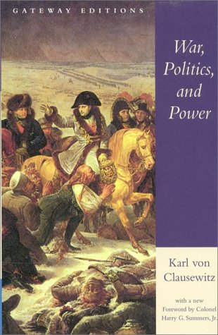 War, Politics, and Power Selections from on War, and I Believe and Profess N/A edition cover