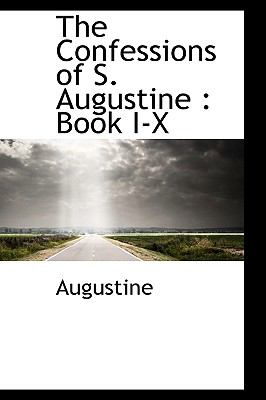 Confessions of S Augustine : Book I-X N/A 9781115257015 Front Cover