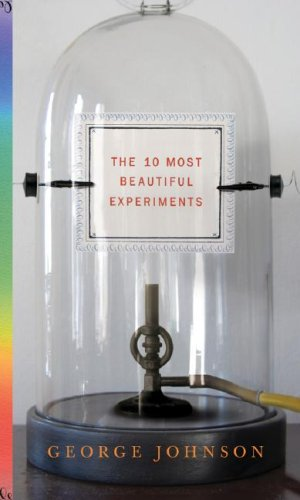 Ten Most Beautiful Experiments   2008 9781400041015 Front Cover