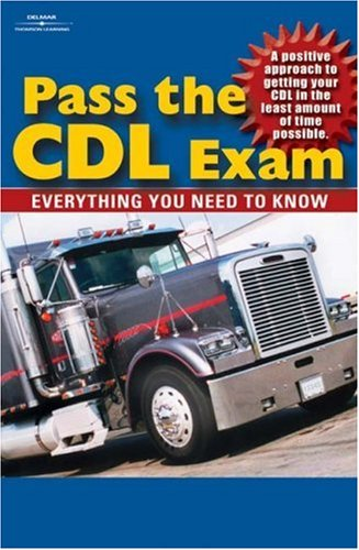 Pass the CDL Exam Everything You Need to Know  2003 9781401804015 Front Cover