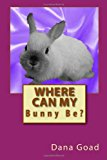 Where Can My Bunny Be?  N/A 9781490480015 Front Cover