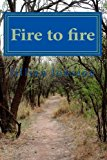Fire to Fire  N/A 9781492387015 Front Cover