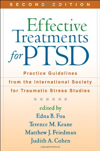 Effective Treatments for PTSD Practice Guidelines from the International Society for Traumatic Stress Studies 2nd 2009 (Revised) edition cover