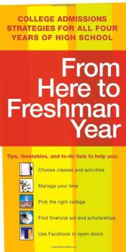 From Here to Freshman Year College Admissions Strategies for All Four Years of High School 2nd edition cover