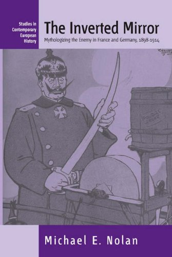 Inverted Mirror Mythologizing the Enemy in France and Germany, 1898-1914  2006 edition cover