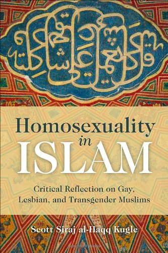 Homosexuality in Islam Critical Reflection on Gay, Lesbian, and Transgender Muslims  2009 edition cover