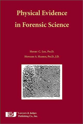 Physical Evidence in Forensic Science  2nd 2000 edition cover