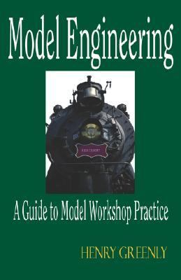 Model Engineering - a Guide to Model Workshop Practice N/A edition cover