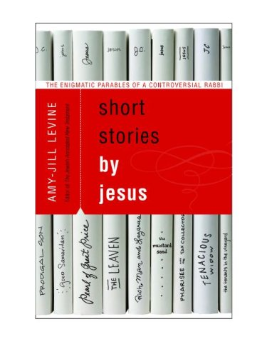 Short Stories by Jesus The Enigmatic Parables of a Controversial Rabbi  2014 edition cover