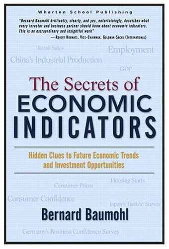 Secrets of Economic Indicators Hidden Clues to Future Economic Trends and Investment Opportunities  2005 edition cover
