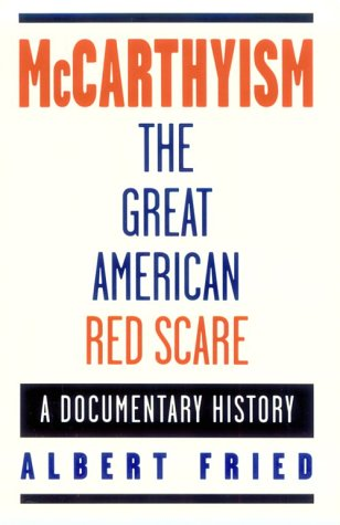 McCarthyism, the Great American Red Scare A Documentary History  1997 9780195097016 Front Cover