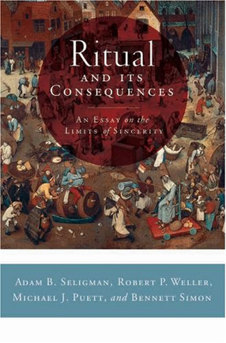 Ritual and Its Consequences An Essay on the Limits of Sincerity  2008 edition cover