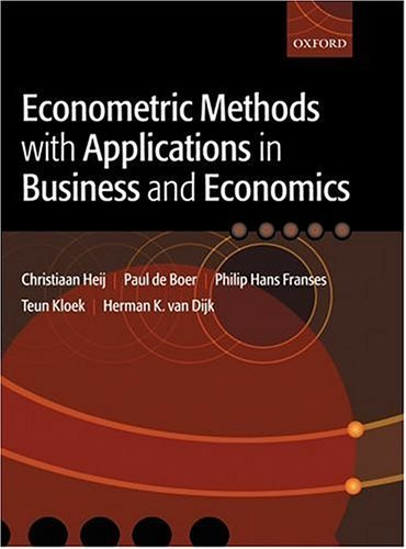 Econometric Methods with Applications in Business and Economics   2004 9780199268016 Front Cover