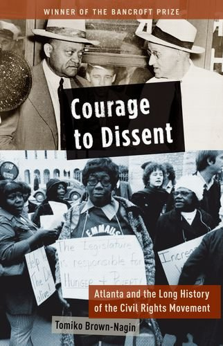 Courage to Dissent Atlanta and the Long History of the Civil Rights Movement N/A edition cover
