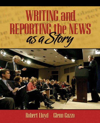 Writing and Reporting the News as a Story   2009 edition cover