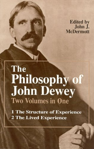 Philosophy of John Dewey The Structure of Experience - The Lived Experience N/A edition cover