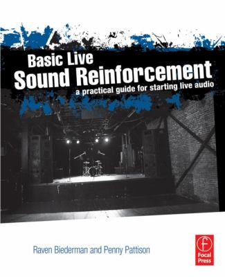 Basic Live Sound Reinforcement A Practical Guide for Starting Live Audio  2013 9780240821016 Front Cover