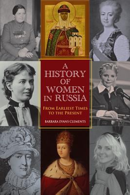 History of Women in Russia From Earliest Times to the Present  2012 9780253001016 Front Cover