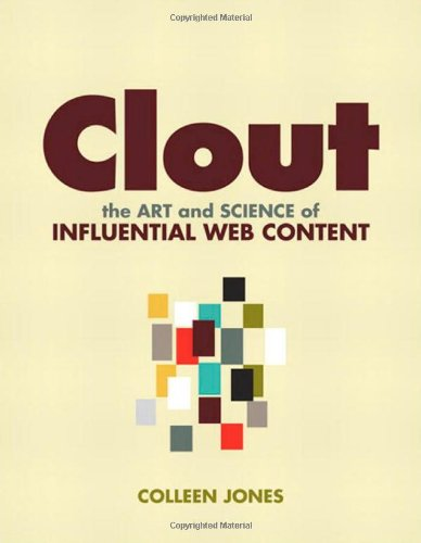 Clout The Art and Science of Influential Web Content  2011 (Revised) edition cover