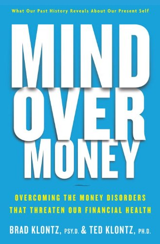 Mind over Money Overcoming the Money Disorders That Threaten Our Financial Health  2010 edition cover