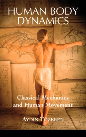 Human Body Dynamics Classical Mechanics and Human Movement  2000 edition cover
