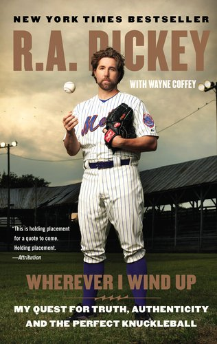 Wherever I Wind Up My Quest for Truth, Authenticity, and the Perfect Knuckleball N/A edition cover