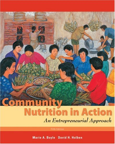 Community Nutrition in Action An Entrepreneurial Approach 5th 2010 edition cover