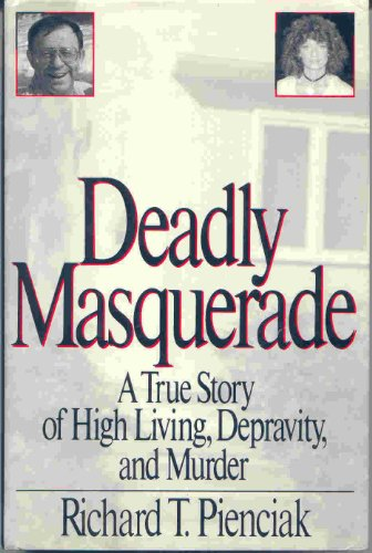 Deadly Masquerade A True Story of High Living, Depravity, and Murder  1990 9780525249016 Front Cover