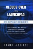 Clouds over the Launchpad Notes on a Space Age's High Possibilities N/A 9780533156016 Front Cover