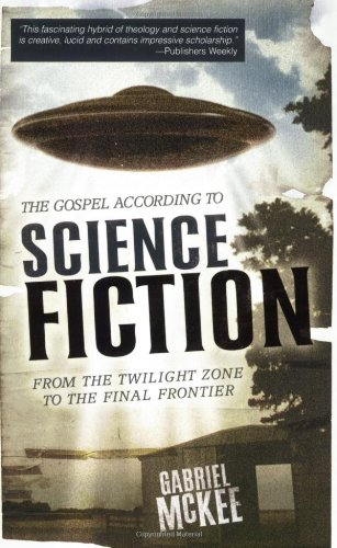 Gospel According to Science Fiction From the Twilight Zone to the Final Frontier  2007 (Annotated) edition cover