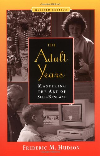 Adult Years Mastering the Art of Self-Renewal 2nd 1999 (Revised) edition cover