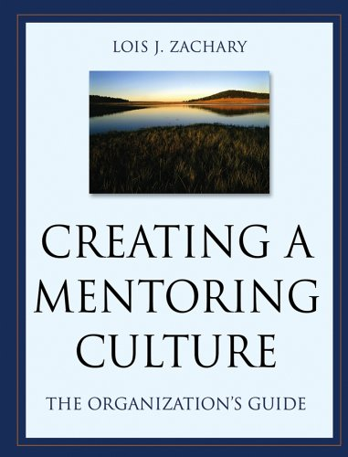 Creating a Mentoring Culture The Organization's Guide  2005 edition cover
