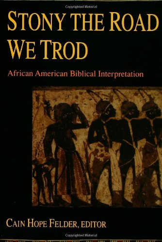 Stony the Road We Trod African American Biblical Interpretation N/A edition cover