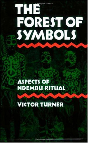 Forest of Symbols Aspects of Ndembu Ritual  1970 edition cover