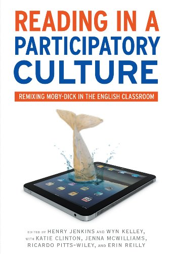 Reading in a Participatory Culture Remixing Moby-Dick in the English Classroom N/A edition cover