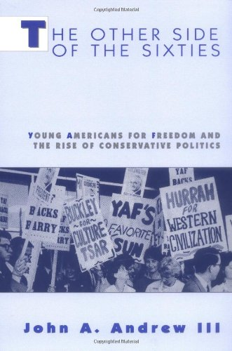 Other Side of the Sixties Young Americans for Freedom and the Rise of Conservative Politics  1997 edition cover