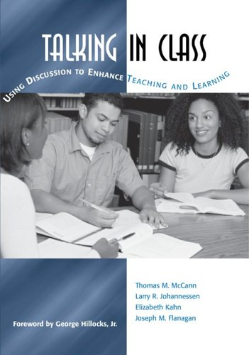Talking in Class : Using Discussion to Enhance Teaching and Learning 1st 2006 edition cover