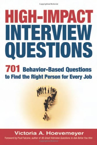 High-Impact Interview Questions 701 Behavior-Based Questions to Find the Right Person for Every Job  2005 9780814473016 Front Cover