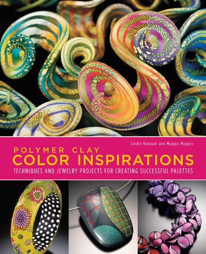 Polymer Clay Color Inspirations Techniques and Jewelry Projects for Creating Successful Palettes  2009 edition cover