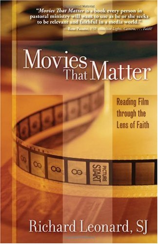 Movies That Matter Reading Film Through the Lens of Faith  2006 edition cover
