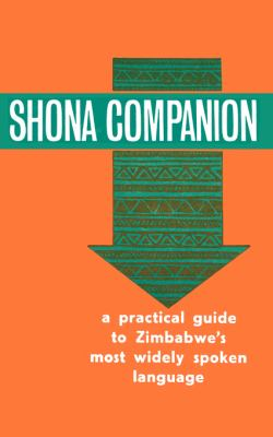 Shona Companion A Practical Guide to Zimbabwe's Most Widely Spoken Language N/A 9780869220016 Front Cover