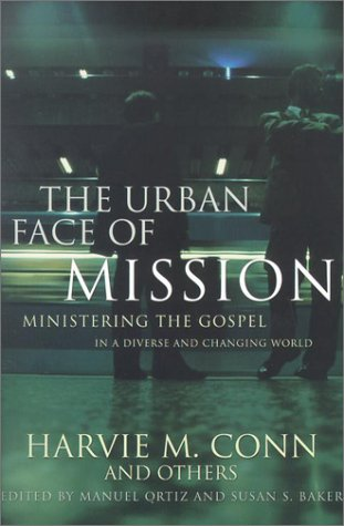 Urban Face of Mission Ministering the Gospel in a Diverse and Changing World  2002 edition cover