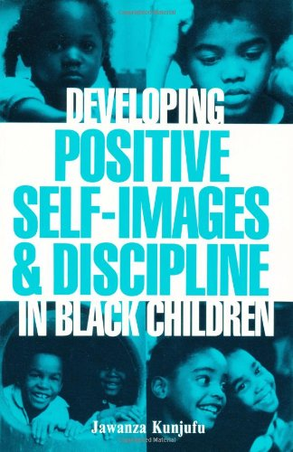 Developing Positive Self-Images and Discipline in Black Children  N/A edition cover