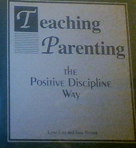 Teaching Parenting Manual : The Positive Discipline Way N/A 9780982121016 Front Cover