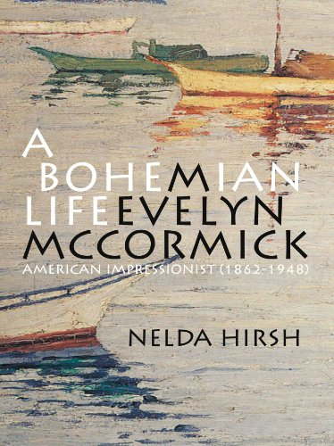 Bohemian Life M. Evelyn Mccormick (1862-1948), American Impressionist N/A 9780982965016 Front Cover