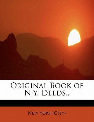 Original Book of N y Deeds  N/A 9781115982016 Front Cover